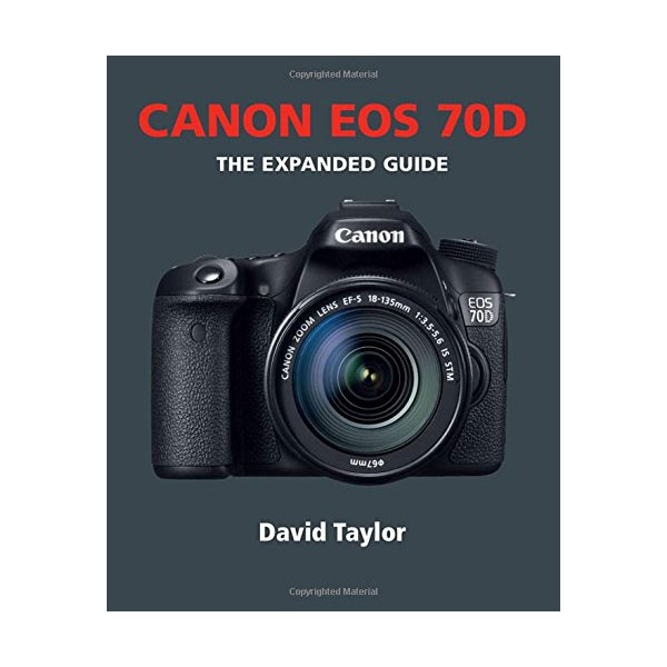 canon eos 70d expanded guide